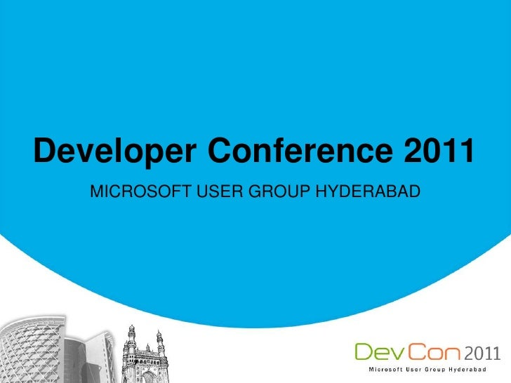 Developer Conference 2011<br />MICROSOFT USER GROUP HYDERABAD<br />