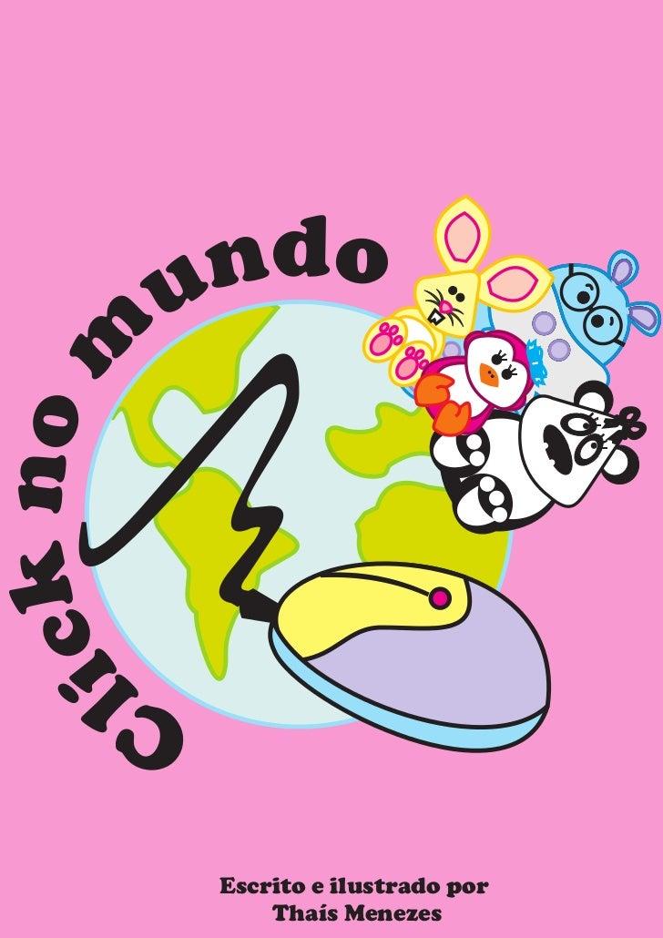 u n do ck no mi      Cl            Escrito e ilustrado por                Thaís Menezes