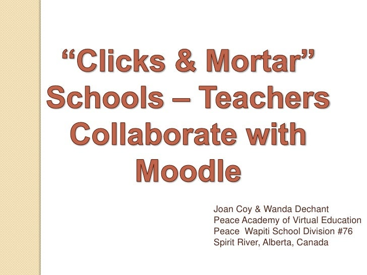 Joan Coy & Wanda Dechant Peace Academy of Virtual Education Peace Wapiti School Division #76 Spirit River, Alberta, Canada