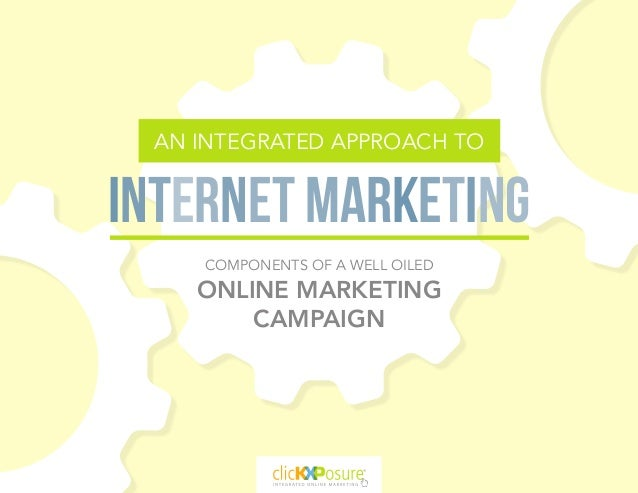 AN INTEGRATED APPROACH TOINTERNET MARKETINGCOMPONENTS OF A WELL OILEDONLINE MARKETINGCAMPAIGN