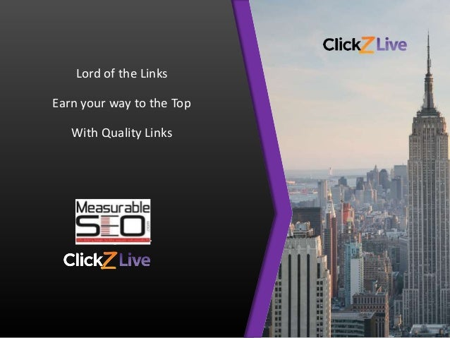 Your logo here. Lord of the Links Earn your way to the Top With Quality Links