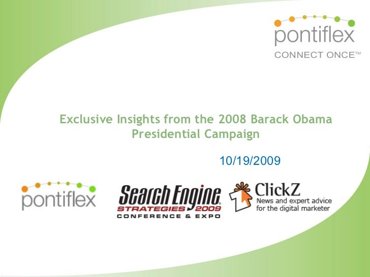 Exclusive Insights from the 2008 Barack Obama              Presidential Campaign                            10/19/2009