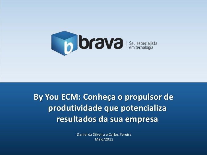 ByYou ECM: Conheça o propulsor de produtividade que potencializa resultados da sua empresa<br />Daniel da Silveira e Carlo...