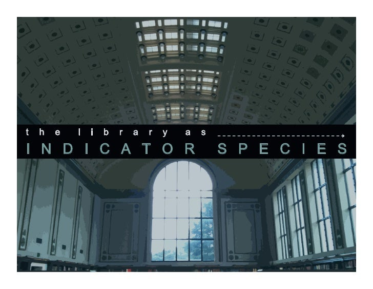 Reflecting with Every CLIC: Morning Presentation, The Library as Indicator Species