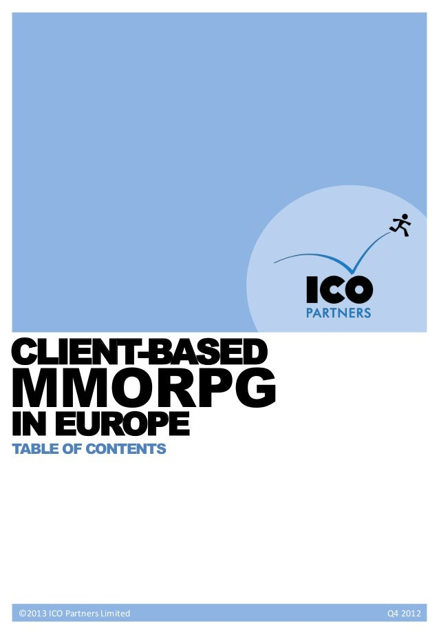 Client based MMORPGs in Europe q4 2012 - Table of Contents