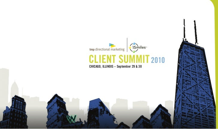 CLIENT SUMMIT 2010CHICAGO, ILLINOIS – September 29 & 30