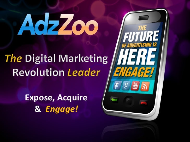 Expose, Acquire &  Engage!