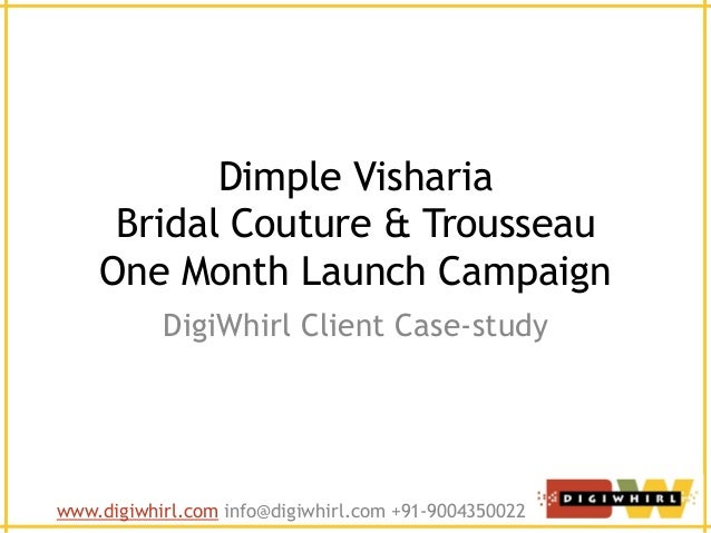 Dimple Visharia Bridal Couture & Trousseau One Month Launch Campaign DigiWhirl Client Case-study  www.digiwhirl.com info@d...