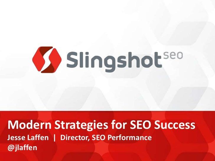 Modern Strategies for SEO SuccessJesse Laffen | Director, SEO Performance@jlaffen