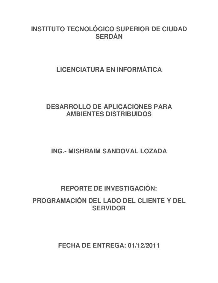 INSTITUTO TECNOLÓGICO SUPERIOR DE CIUDAD                 SERDÁN      LICENCIATURA EN INFORMÁTICA   DESARROLLO DE APLICACIO...