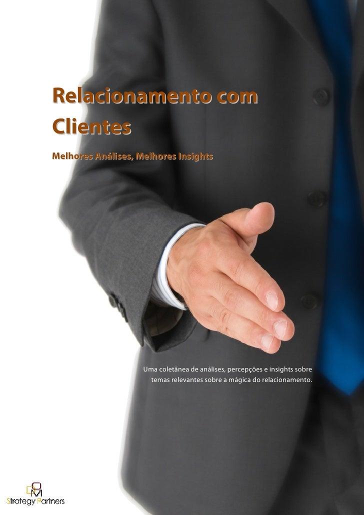 Relacionamento com Clientes Melhores Análises, Melhores Insights                         Uma coletânea de análises, percep...