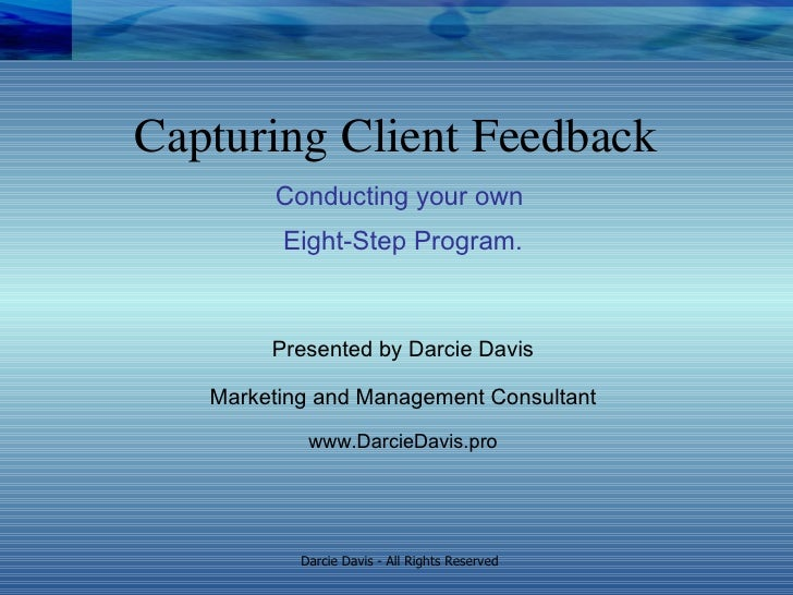 Conducting your own  Eight-Step Program. Presented by Darcie Davis Marketing and Management Consultant www.DarcieDavis.pro...