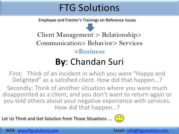 Client management, Relationships, Communications Etc.