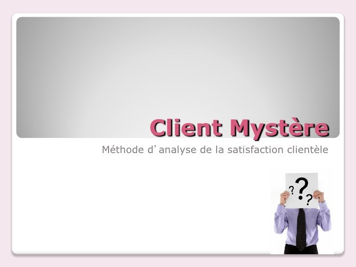 Client MystèreMéthode d'analyse de la satisfaction clientèle