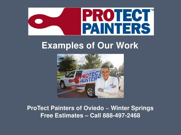 Examples of Our Work<br />ProTect Painters of Oviedo ~ Winter Springs<br />Free Estimates – Call 888-497-2468<br />