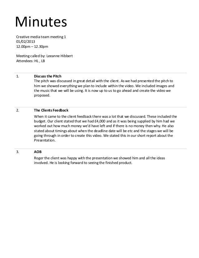 MinutesCreative media team meeting 101/02/201312.00pm – 12.30pmMeeting called by: Leeanne HibbertAttendees: HL , LB1. Disc...