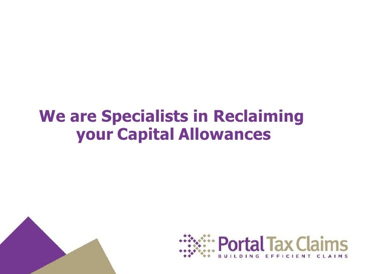 We are Specialists in Reclaiming<br />yourCapitalAllowances<br />