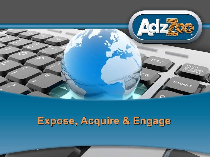 Expose, Acquire & Engage