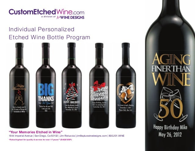 "Individual Personalized Etched Wine Bottle Program  ""Your Memories Etched in Wine""  1844 Imperial Avenue 