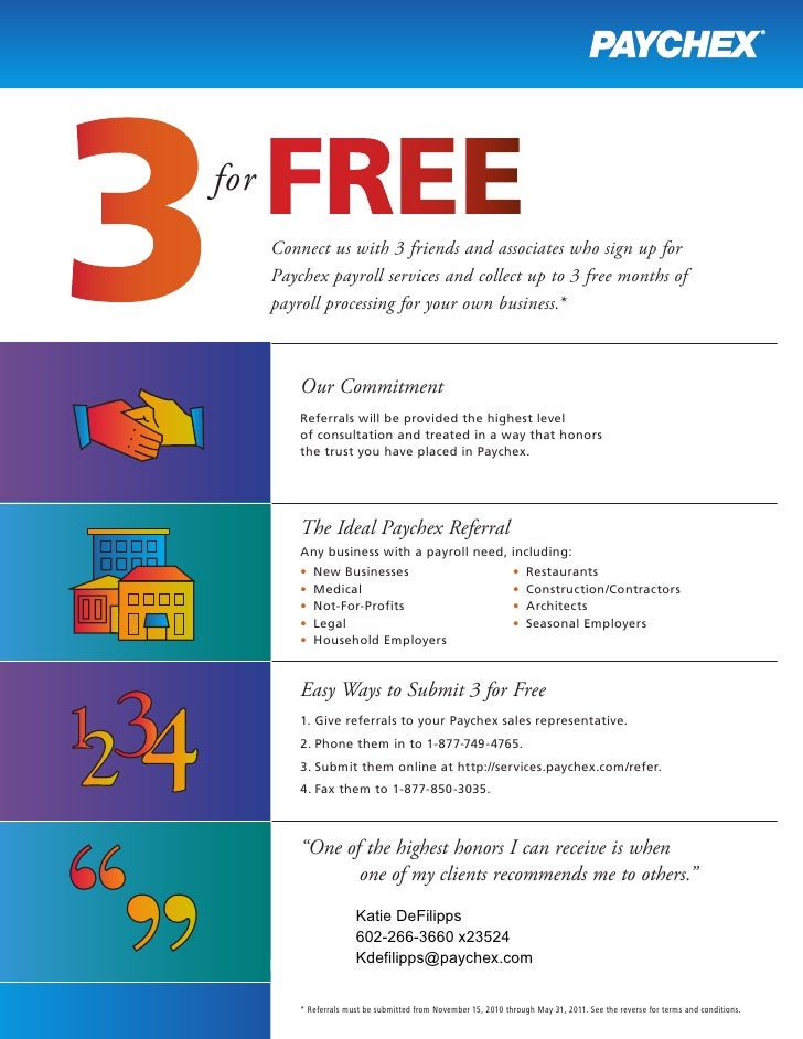for      Connect us with 3 friends and associates who sign up for      Paychex payroll services and collect up to 3 free m...