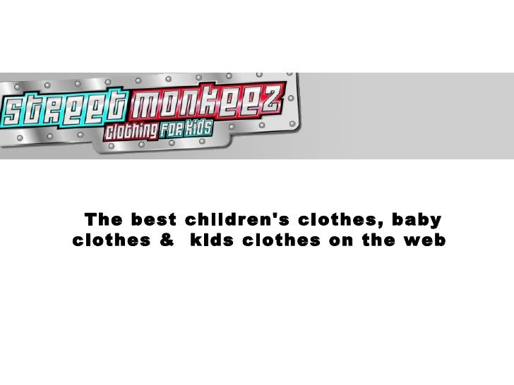 Street Monkeez - Clothing for Kids, Baby Boys & Girls Clothes