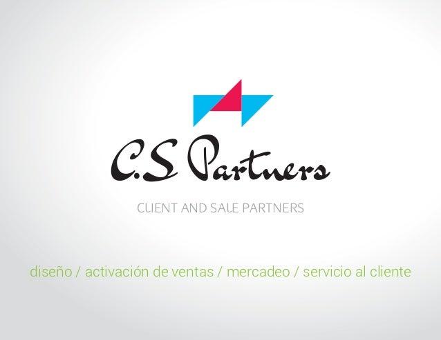 CLIENT AND SALE PARTNERSdiseño / activación de ventas / mercadeo / servicio al cliente