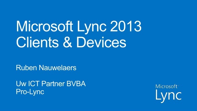 What's new for Lync 2013 Clients & Devices