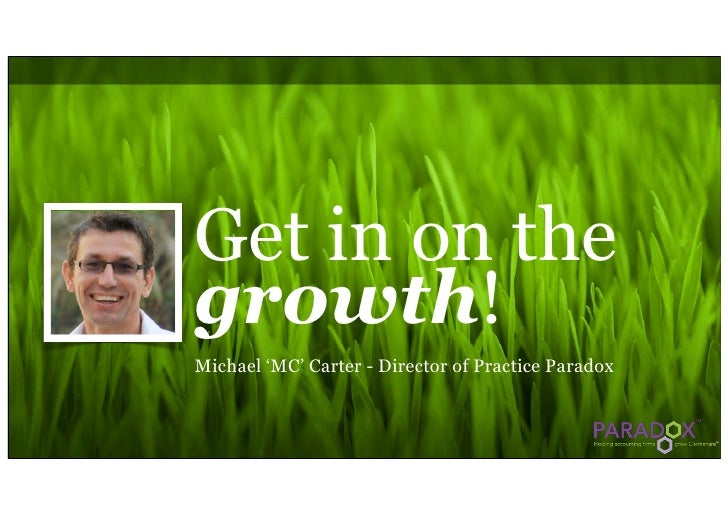 Get in on thegrowth!Michael 'MC' Carter - Director of Practice Paradox