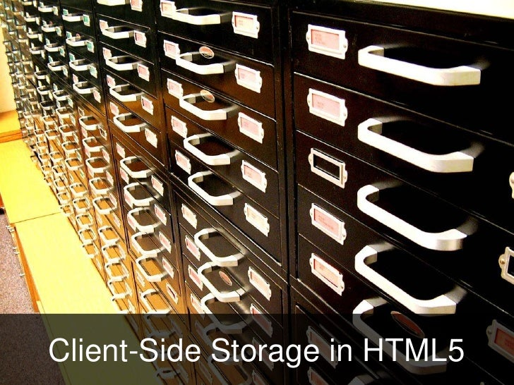 Client side storage in html5