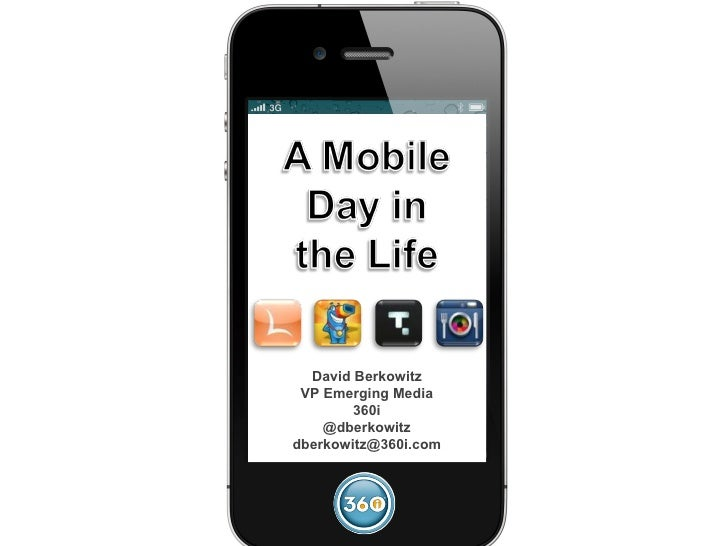 A Mobile Day in the Life - 360i Digital Marketing Summit