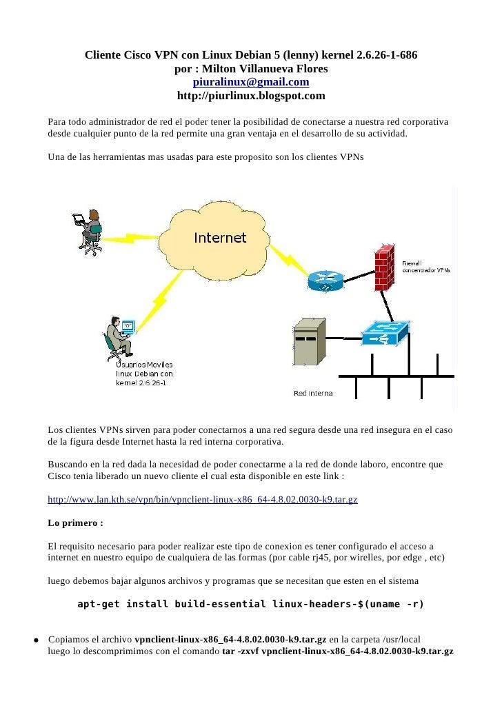 Cliente Cisco VPN con Linux Debian 5 (lenny) kernel 2.6.26-1-686                               por : Milton Villanueva Flo...