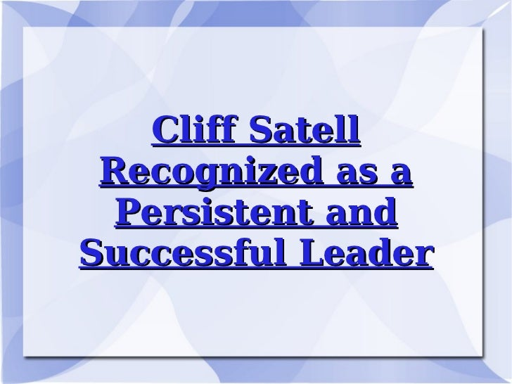 Cliff Satell Recognized as a Persistent and Successful Leader