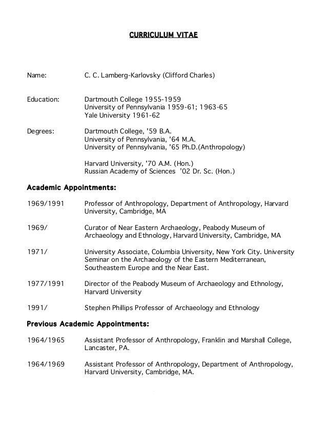 1 CURRICULUM VITAE Name: C. C. Lamberg-Karlovsky (Clifford Charles) Education: Dartmouth College 1955-1959 University of P...