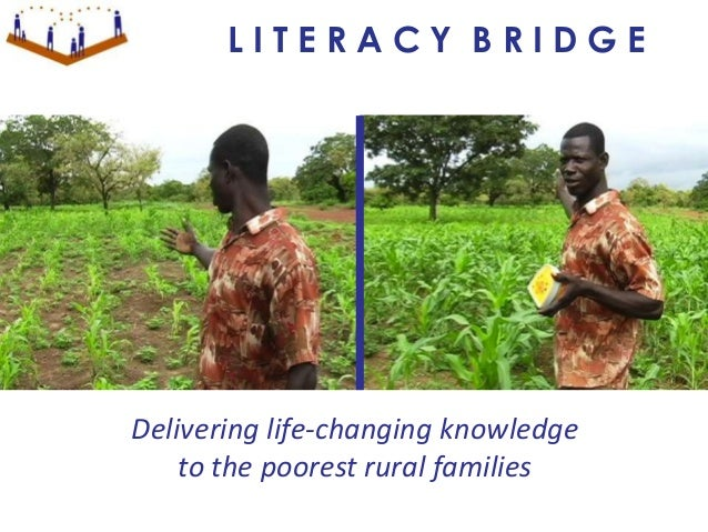 Delivering life-changing knowledge to the poorest rural families L I T E R A C Y B R I D G E