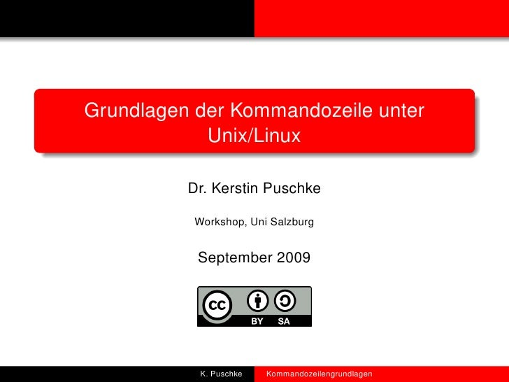 Grundlagen der Kommandozeile unter             Unix/Linux            Dr. Kerstin Puschke             Workshop, Uni Salzbur...