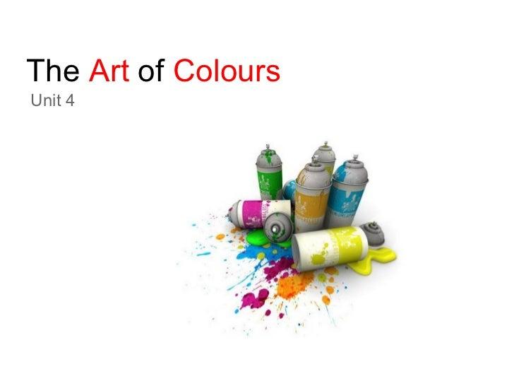 The Art of ColoursUnit 4