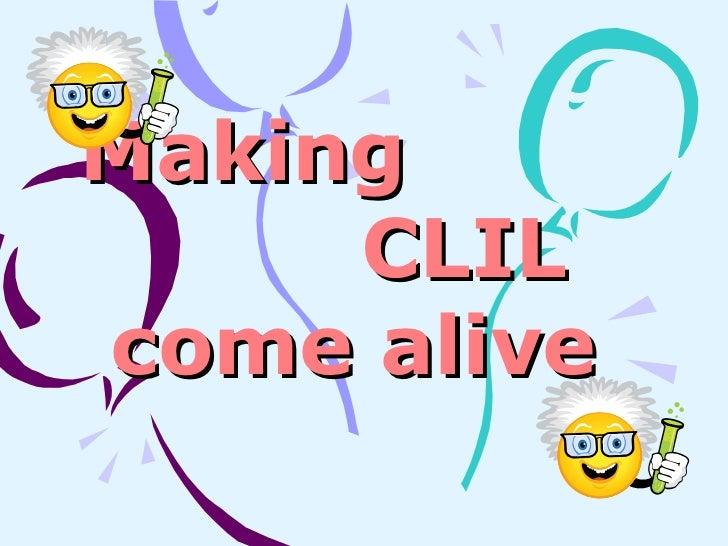 Making  CLIL come alive