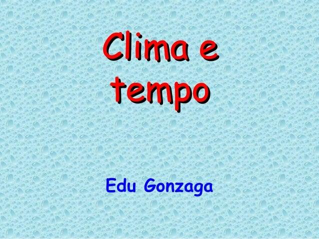 Clima 2013 professor edu gonzaga