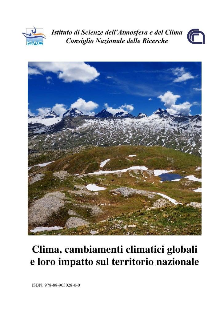 Clima, cambiamenti climatici globali e loro impatto sul territorio nazionale  ISBN: 978-88-903028-0-0