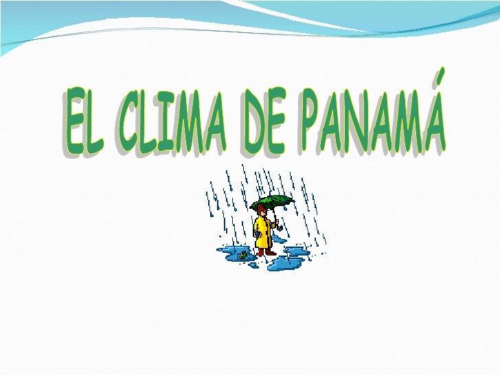 EL CLIMA DE PANAMÁ