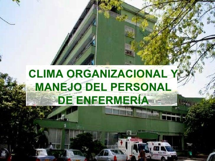 CLIMA ORGANIZACIONAL Y MANEJO DEL PERSONAL DE ENFERMERÍA