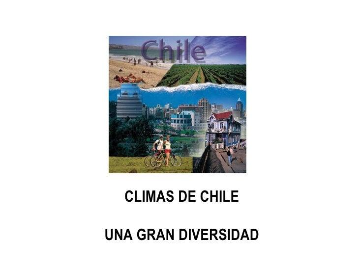 CLIMAS DE CHILE UNA GRAN DIVERSIDAD