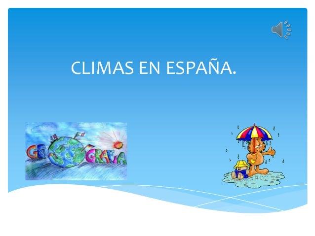 CLIMAS EN ESPAÑA.