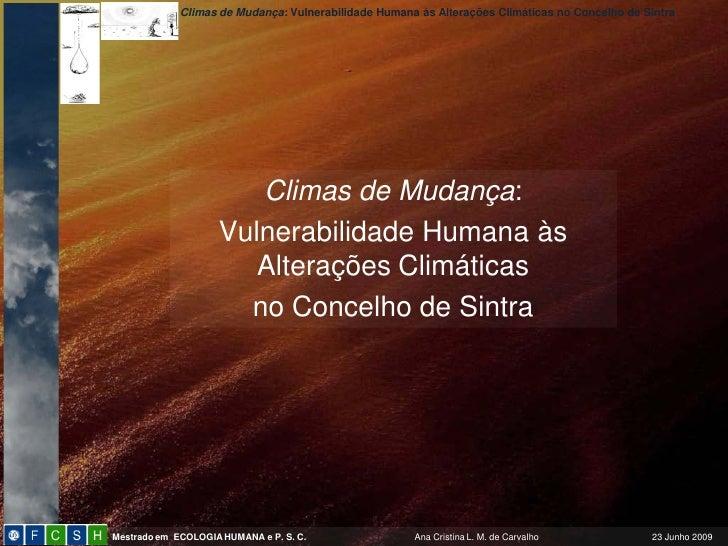 Climas de Mudança: Vulnerabilidade Humana às Alterações Climáticas no Concelho de Sintra                       Climas de M...