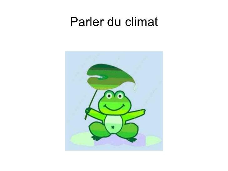Parler du climat