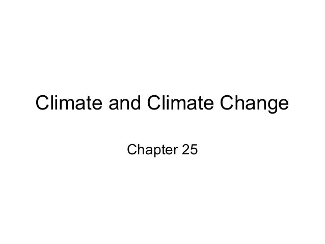Climate and Climate Change Chapter 25