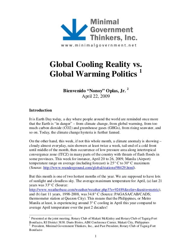 "1 Global Cooling Reality vs. Global Warming Politics 1 Bienvenido ""Nonoy"" Oplas, Jr. 2 April 22, 2009 Introduction It is E..."