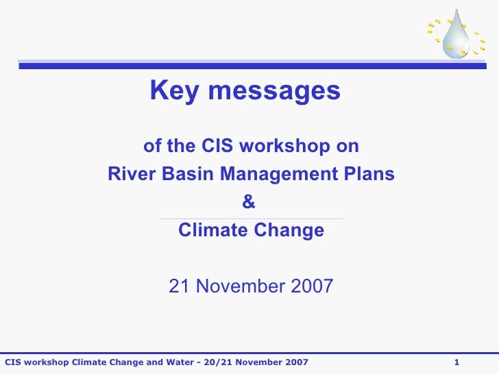 Key messages of the CIS workshop on River Basin Management Plans &  Climate Change 21 November 2007