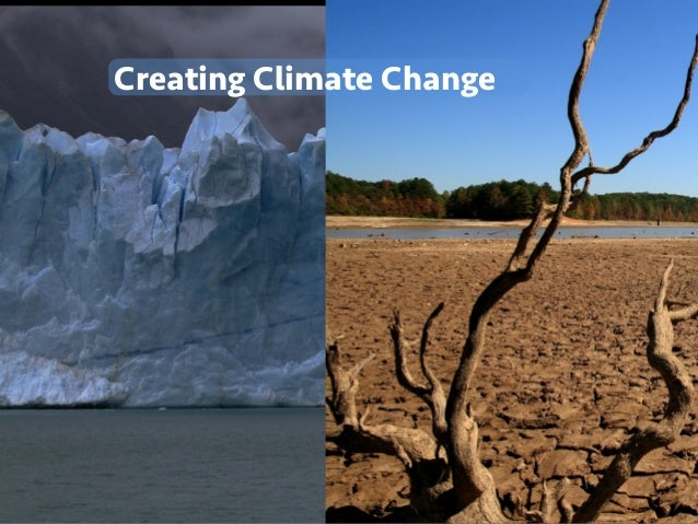 Creating Climate Change