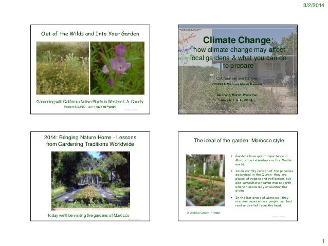 3/2/2014  Out of the Wilds and Into Your Garden  Climate Change: how climate change may affect local gardens & what you ca...